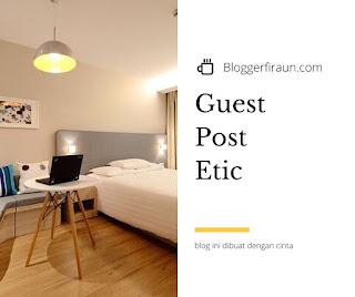 Blogger harus melihat etika juga saat guest post atau menjadi penulis tamu