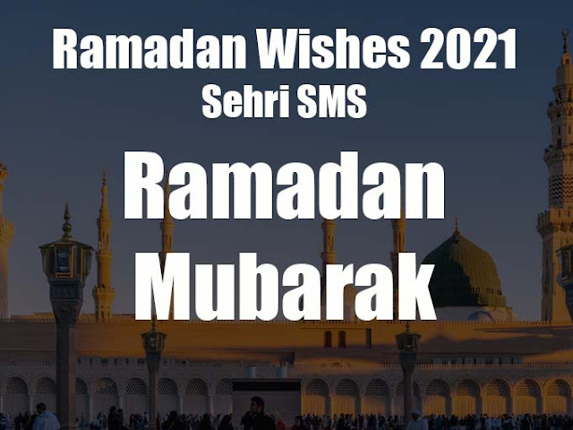 Ramadan Wishes Messages 2021 Ramadan Kareem Wishes – Sehri SMS