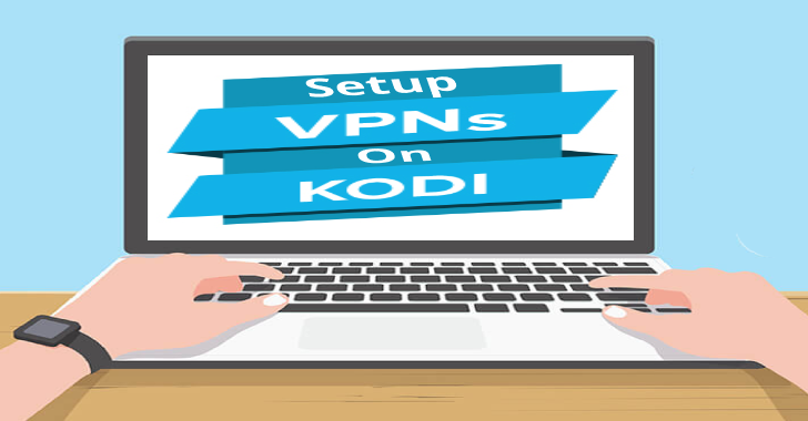 How To Set Up A VPN On Kodi?