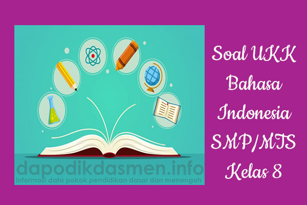 Soal Ukk Pat Bahasa Indonesia Kelas 8 Smp Mts Tahun 2019