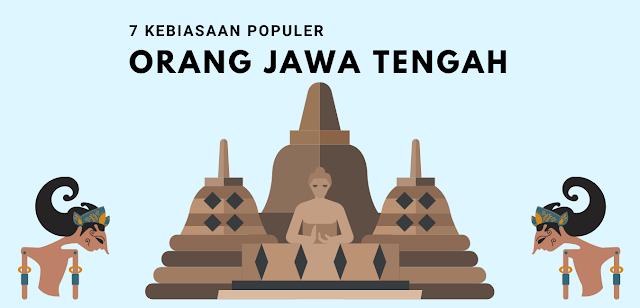 7 Tradisi Kebiasaan Populer Orang Jawa Tengah