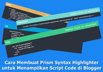 Cara Membuat Prism Syntax Highlighter untuk Menampilkan Script Code di Blogger