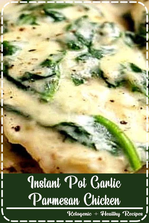 A fast and easy chicken dinner with a creamy garlic parmesan sauce with chopped spinach Instant Pot Garlic Parmesan Chicken