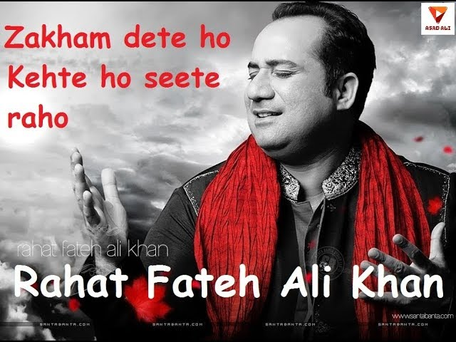 Zakham Dete Ho Kehte Ho Seete Raho Lyrics In Hindi & English | Rahat Fateh Ali Khan​