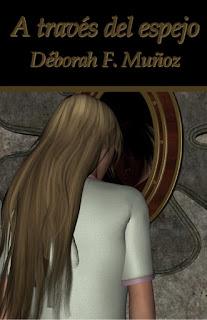 portada de A través del espejo. Un relato de fantasía sobre una mujer que quiere ser aquella a la que ve al otro lado del espejo.
