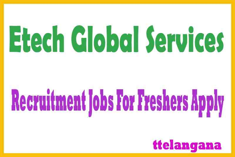 Etech Global Services Recruitment Jobs For Freshers Apply