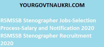 RSMSSB Stenographer Job Profile-Selection Process-Salary and Notification