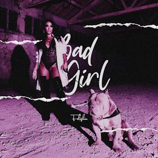 Felishia - Bad Girl [2020] [Kizomba]