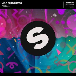 Jay Hardway – Need It