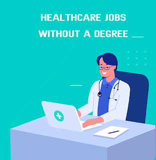 5 healthcare jobs without a degree