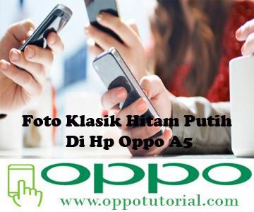 Foto Klasik Hitam Putih Di Hp Oppo A5