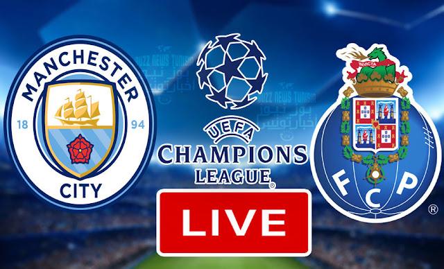 بث مباشر مباراة مانشستر سيتي و نادي بورتو فى دوري أبطال أوروبا