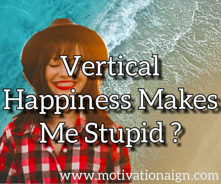 Virtual Happiness makes Me Stupid