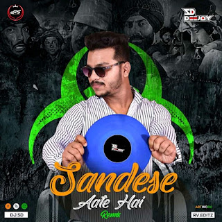 Sandese Ate Hai (Remix) - Deejay SD