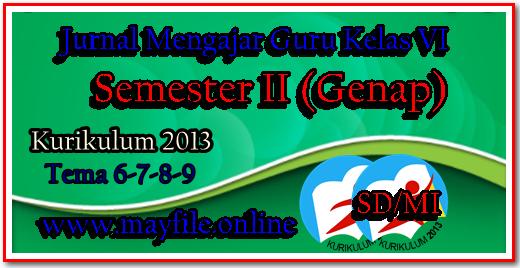 Jurnal Pembelajaran K-2013 Guru Kelas 6 SD Semester 2