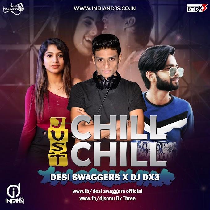 Just Chill Remix DJ DX3 X Desi Swagger's Indiandjs ID