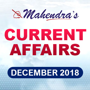 Current Affairs- 06 December 2018
