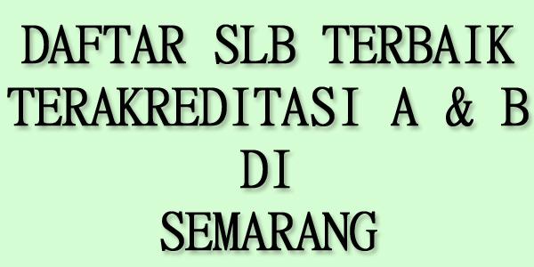 Daftar SLB Terbaik Terakreditasi di Semarang