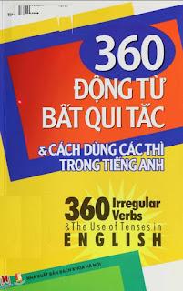 360 Động Từ Bất Quy Tắc Và 12 Thì Cơ Bản Trong Tiếng Anh - Nhiều tác giả