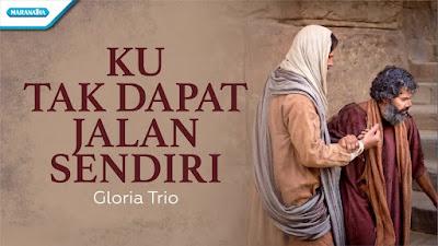 Ku Tak Dapat Jalan Sendiri - Gloria Trio