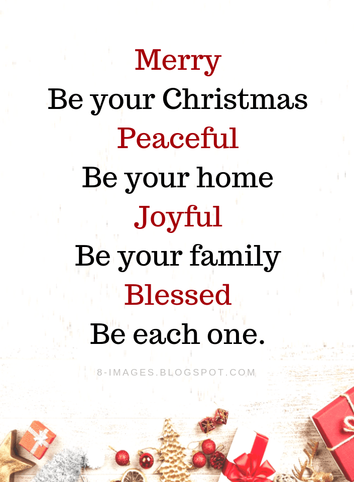 Christmas Wishes Merry Be Your Christmas Peaceful Be Your Home Joyful Be Your Family Quotes