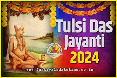 2024 Tulsidas Jayanti Date and Time, 2024 Tulsidas Jayanti  Calendar