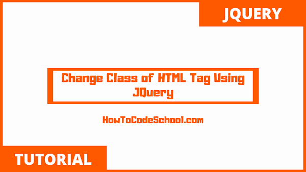 Change Class of HTML Tag Using JQuery