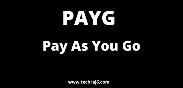 PAYG full form, What is the full form of PAYG