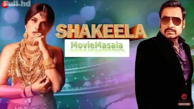 Shakeela Full Movie Watch Online, Star Cast Review And Release Date
