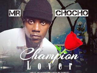 DOWNLOAD MP3: Mr Chocho - Champion Lover (Produced by KenBeat) | @mrchochouzo