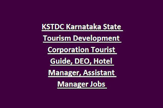 KSTDC Karnataka State Tourism Development Corporation Tourist Guide, DEO, Hotel Manager, Assistant Manager Jobs Recruitment 2019