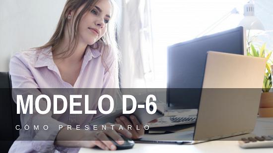 modelo-d6-como-presentarlo-2021