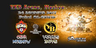 JUDI BOLA DAN CASINO ONLINE - PREDIKSI PERTANDINGAN LIGA CHAMPIONS LEG KE-2 CSKA MOSKOW VS YOUNG BOYS 24 AGUSTUS 2017