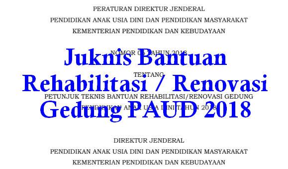 Juknis Bantuan Rehabilitasi / Renovasi Gedung PAUD 2018