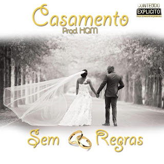 Sem Regras - Casamento (Prod by HQM)