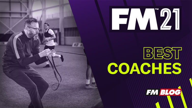 Football Manager 2021 Best Coaches | FM21