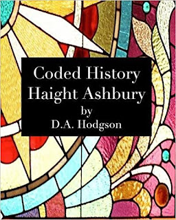 Coded History Haight Ashbury by DA Hodgson