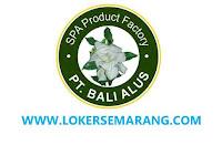 Lowongan Kerja Semarang Beauty Advisor Bali Alus Penempatan Dusun Semilir, Bawen