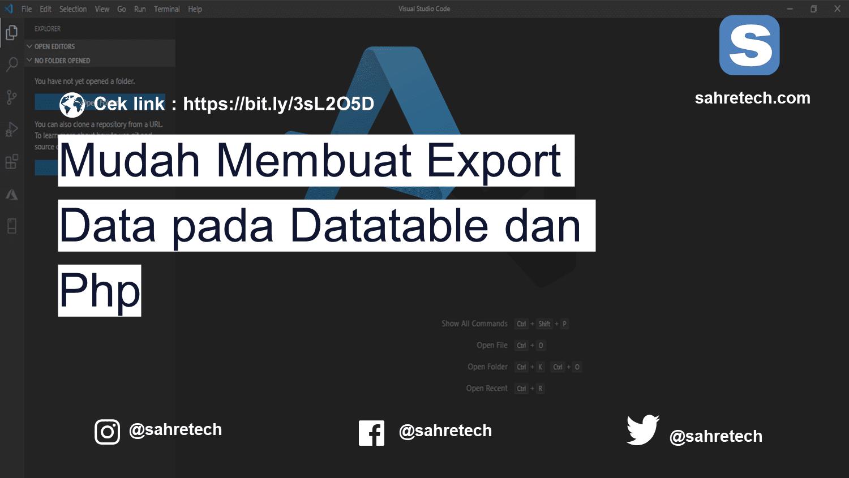 Mudah Membuat Export Data pada Datatable dan Php