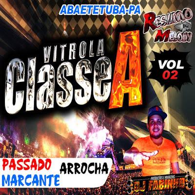 CD VITROLA CLASSE A VOL.02.2016 PASSADO ARROCHA & MARCANTES APOIO RESUMODO MELODY