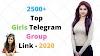 18+ Girls Telegram Group Link – 2500+ Top New List 24 April 2021 – Full Updated || Telegram Group Invite Link