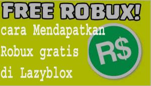 cara Mendapatkan Robux gratis di Lazyblox 1