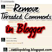 Remove Threaded Comments in blogger Easily trick revealed