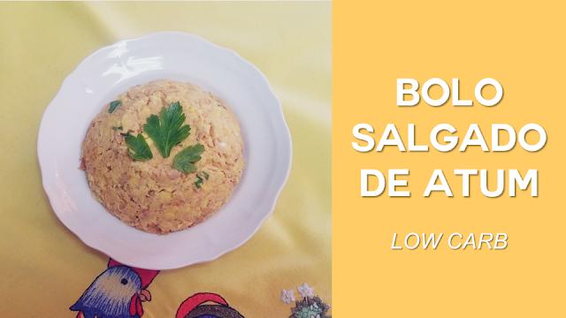 Ep. 6: Bolo Salgado de Atum (low carb)