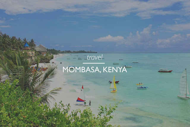 Your Travel Guide to Mombasa - Gateway To Kenya's Indian Ocean