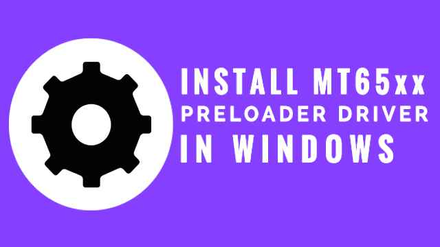 MT65xx Preloader Driver Windows 10 Download