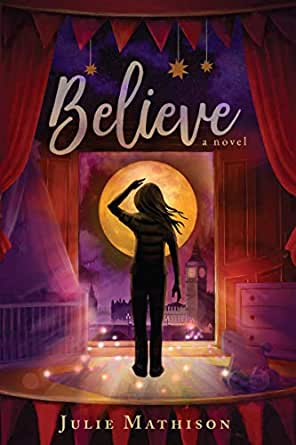 Believe by Julie Mathison | Middle Grade Book Review
