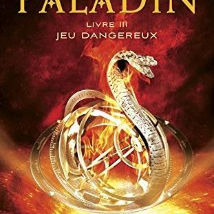 La prophétie du Paladin, tome 3 : Jeu dangereux de Mark Frost