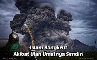 Islam Bangkrut Karena Ulah Umatnya Sendiri