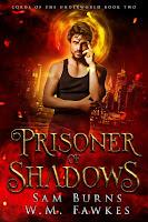 Prisoner of shadows   Lords of the Underworld #2   Sam Burns & W.M. Fawkes